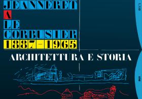 04.06.2015 | Da Charles Edouard Jeanneret a Le Corbusier 1887 – 1965: ARCHITETTURA E STORIA