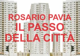 29.06.2015 | Rosario Pavia _ Il passo della città
