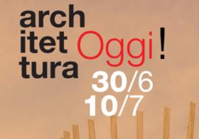 30.06 | 10.07.2016 Architettura Oggi! 2016