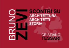 26.04.2018 | BRUNO ZEVI – SCONTRI TRA ARCHITETTURA ARCHITETTI STORIA