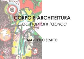 28.04.2018 | CORPO E ARCHITETTURA o de humani fabrica