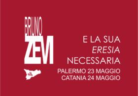 23-24.05.2018 – BRUNO ZEVI E LA SUA ERESIA NECESSARIA