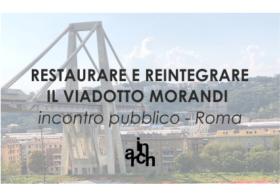 01.10.2018 | ROMA | RESTAURARE E REINTEGRARE IL VIADOTTO MORANDI