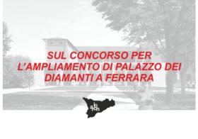 Sul concorso per l'ampliamento di Palazzo dei Diamanti a Ferrara