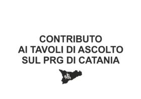 31.01.2019 | CONTRIBUTO AI TAVOLI DI ASCOLTO PRG CATANIA