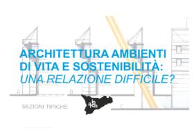 13.04.2019 | ARCHITETTURA, AMBIENTI DI VITA E SOSTENIBILITA': UNA RELAZIONE DIFFICILE?